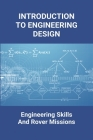 Introduction To Engineering Design: Engineering Skills And Rover Missions: Nuclear Engineering Design Cover Image