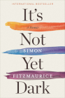 It's Not Yet Dark: A Memoir Cover Image
