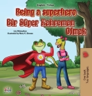 Being a Superhero (English Turkish Bilingual Book for Children) Cover Image