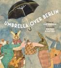 Umbrella Over Berlin Cover Image