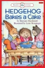 Hedgehog Bakes a Cake: Level 2 (Bank Street Ready-To-Read) Cover Image