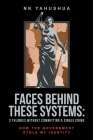 Faces Behind These Systems: 3 Felonies without Committing A Single Crime, How The Government Stole My Identity Cover Image
