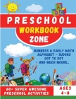 Preschool Workbook Zone: Workbook with; Numbers and Early Math, Alphabet, Sudoku, Dot to Dot and Much Moore... Cover Image