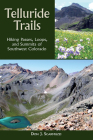 Telluride Trails: Hiking Passes, Loops, and Summits of Southwest Colorado (Pruett) Cover Image