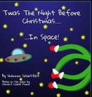 Twas the Night Before Christmas in Space Cover Image