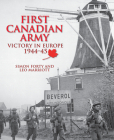 First Canadian Army: Victory in Europe 1944-45 Cover Image