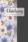 Checking Account Ledger: Beautiful Flower Watercolor Cover - Simple Transaction Register for Checking Account - 6 Column Payment Record Record Cover Image