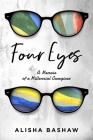Four Eyes: A Memoir of a Millennial Caregiver  Cover Image
