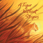 A Tiger Without Stripes Cover Image