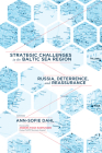 Strategic Challenges in the Baltic Sea Region: Russia, Deterrence, and Reassurance Cover Image