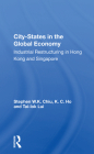 City-States in the Global Economy: Industrial Restructuring in Hong Kong and Singapore Cover Image