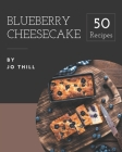 50 Blueberry Cheesecake Recipes: More Than a Blueberry Cheesecake Cookbook Cover Image