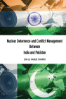 Nuclear Deterrence and Conflict Management Between India and Pakistan Cover Image