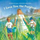 I Love You the Purplest (Love Board Book, Sibling Book for Kids, Family Board Book) Cover Image