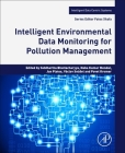 Intelligent Environmental Data Monitoring for Pollution Management (Intelligent Data-Centric Systems: Sensor Collected Intellige) Cover Image