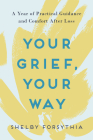 Your Grief, Your Way: A Year of Practical Guidance and Comfort After Loss Cover Image