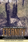 Beyond the Black Stump of Eternity: A Toolkit for Understanding the Deeper Meaning to Life, its Existence and Global Issues Cover Image