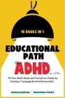 Educational Path for ADHD: Fill Your Child's Special Needs and Lead Him to Achieve Big Results. The Montessori Method Applied for Defiant, Lazy, Cover Image