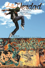 La Verdad: An International Dialogue on Hip Hop Latinidades (Global Latin/o Americas) Cover Image