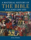 A Material History of the Bible, England 1200-1553 Cover Image