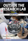 Outside the Research Lab, Volume 3: Physics in Sport (Iop Concise Physics) Cover Image