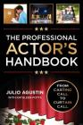 The Professional Actor's Handbook: From Casting Call to Curtain Call Cover Image