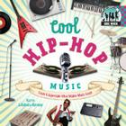 Cool Hip-Hop Music: Create & Appreciate What Makes Music Great! (Cool Music) Cover Image