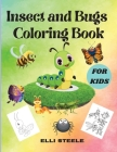 Insect And Bugs Coloring Book For Kids: Cute and Funny Insect & Bugs Coloring Book Designs for Kids Cover Image