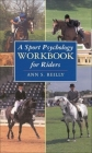 A Sport Psychology Workbook for Riders Cover Image