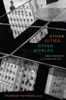 Other Cities, Other Worlds: Urban Imaginaries in a Globalizing Age Cover Image