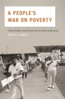 A People's War on Poverty: Urban Politics and Grassroots Activists in Houston Cover Image