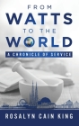 From Watts to the World: A Chronicle of Service Cover Image