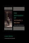The Sociology of Howard S. Becker: Theory with a Wide Horizon Cover Image