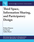 Third Space, Information Sharing, and Participatory Design (Synthesis Lectures on Information Concepts) Cover Image