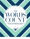 Your Words Count: A Writing and Editing Planner to Help You Finish Your Book Cover Image
