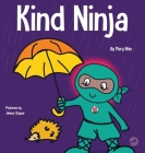 Kind Ninja: A Children's Book About Kindness Cover Image