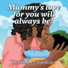 Mummy's Love for You Will Always Be! Cover Image