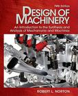 Design of Machinery: An Introduction to the Synthesis and Analysis of Mechanisms and Machines [With DVD ROM] (McGraw-Hill Series in Mechanical Engineering) Cover Image