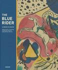 The Blue Rider: A Dance in Colour: Watercolours, Drawings and Prints from the Lenbachhaus Munich Cover Image