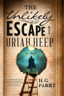 The Unlikely Escape of Uriah Heep: A Novel Cover Image
