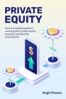 Private equity - New & Complete guide to working with private equity, buyouts and Minority Investments Cover Image