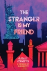 The Stranger is My Friend Cover Image