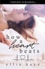 How a Heart Beats Cover Image
