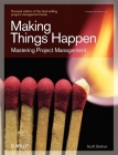 Making Things Happen: Mastering Project Management (Theory in Practice (O'Reilly)) Cover Image