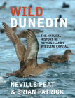 Wild Dunedin: The Natural History of New Zealand's Wildlife Capital Cover Image