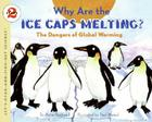 Why Are the Ice Caps Melting?: The Dangers of Global Warming (Let's-Read-and-Find-Out Science 2) Cover Image