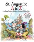 St. Augustine A to Z: A Young Reader's Guide to America's Oldest City Cover Image