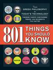 801 Things You Should Know: From Greek Philosophy to Today's Technology, Theories, Events, Discoveries, Trends, and Movements That Matter Cover Image