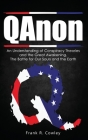 Qanon: An Understanding of Conspiracy Theories and the Great Awakening. The Battle for Our Souls and the Earth Cover Image