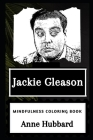 Jackie Gleason Mindfulness Coloring Book Cover Image